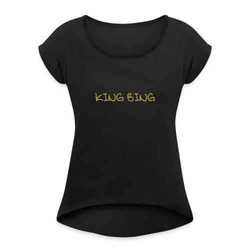 King Bing - Women's Roll Cuff T-Shirt
