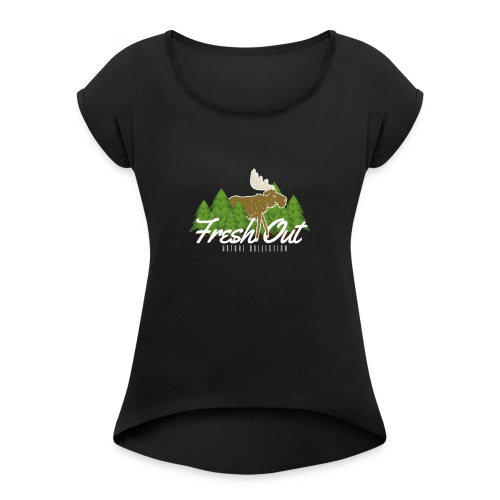 Fresh Out Nature Collection - Women's Roll Cuff T-Shirt