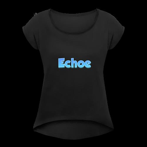 Echoe's Text Logo - Women's Roll Cuff T-Shirt