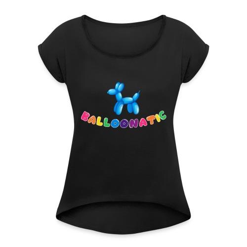 Balloon Animal Balloonatic - Women's Roll Cuff T-Shirt
