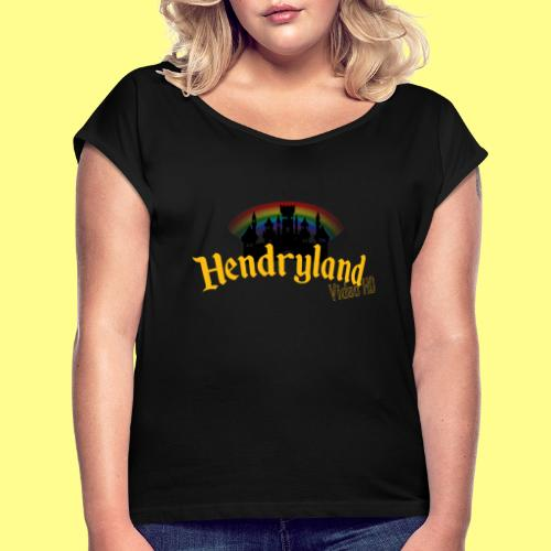 HENDRYLAND logo Merch - Women's Roll Cuff T-Shirt