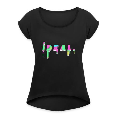 Ideal Acid Drip Logo - Women's Roll Cuff T-Shirt