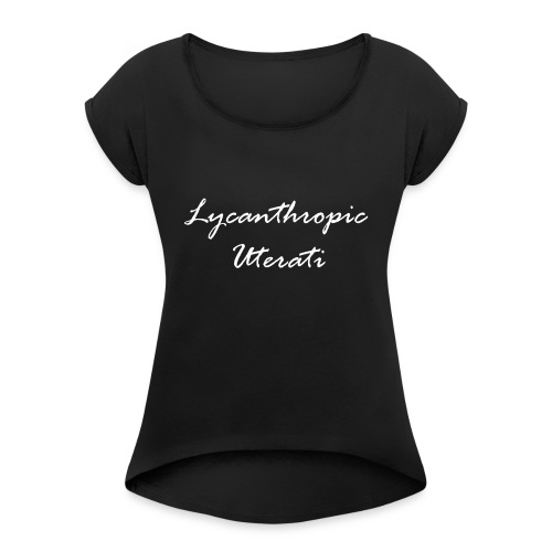 Lycanthropic Uterati - Women's Roll Cuff T-Shirt