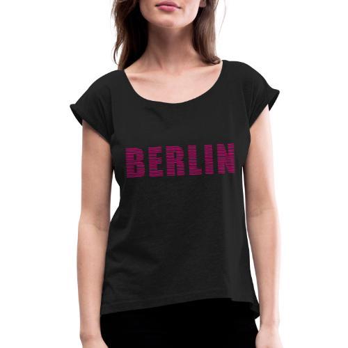 BERLIN line-font - Women's Roll Cuff T-Shirt