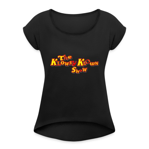 The Klowny Klown Show Logo - Women's Roll Cuff T-Shirt