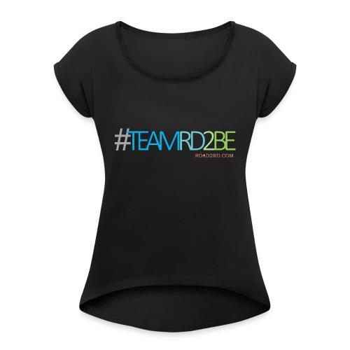 team rd2be transparent 2 png - Women's Roll Cuff T-Shirt