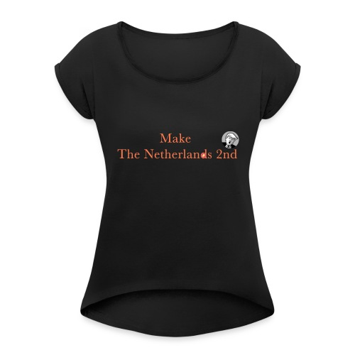 Make The Netherlands 2nd - Women's Roll Cuff T-Shirt