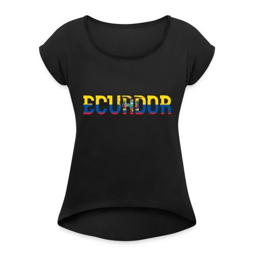ECUADOR - Women's Roll Cuff T-Shirt