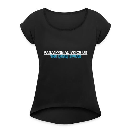 PARANORMAL VOICE UK +SIZE HOODY - Women's Roll Cuff T-Shirt