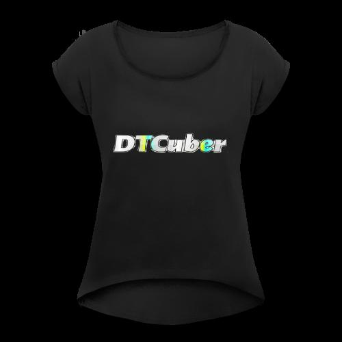 DTCuber Logo - Women's Roll Cuff T-Shirt