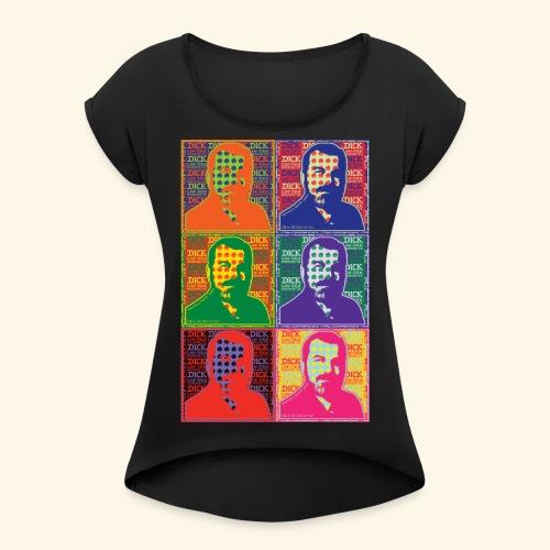 Dick Law Firm: Pop Art Design - Women's Roll Cuff T-Shirt