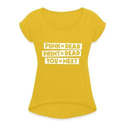 You = Next - Women's Roll Cuff T-Shirt