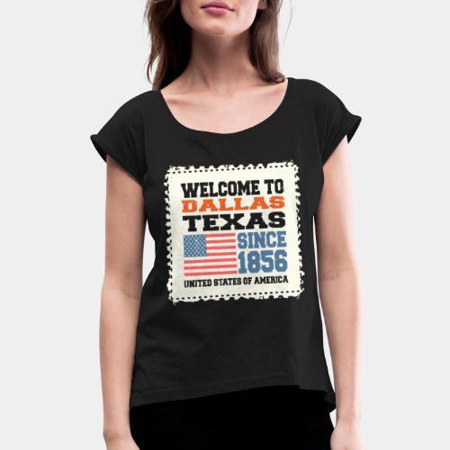 dallas texas usa - Women's Roll Cuff T-Shirt