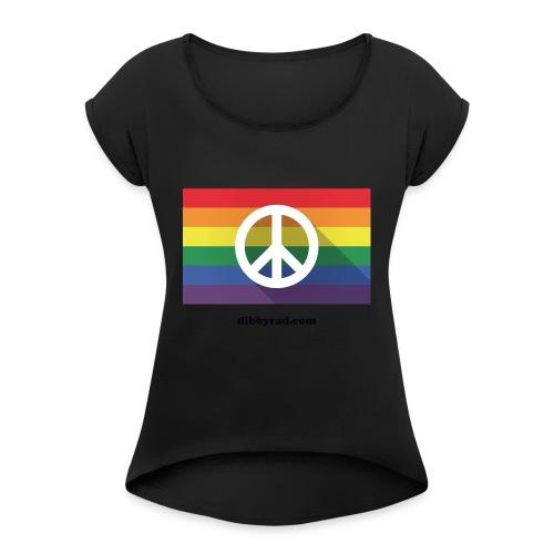 Peace pride dibbyrad - Women's Roll Cuff T-Shirt