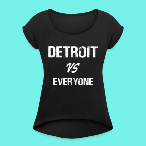 Detroit VS Everyone T-Shirt Funny Michigan Gift - Women's Roll Cuff T-Shirt