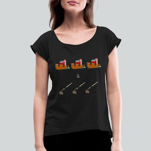 Boats and Hoes - Women's Roll Cuff T-Shirt
