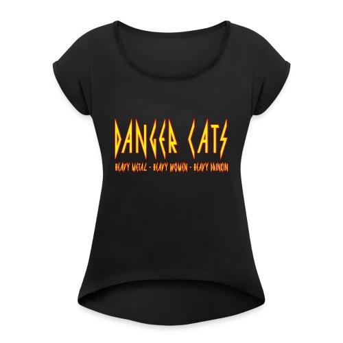 DangerCats - Women's Roll Cuff T-Shirt
