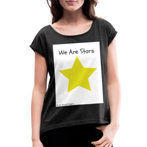 Hi I'm Ronald Seegers Collection-We Are Stars - Women's Roll Cuff T-Shirt