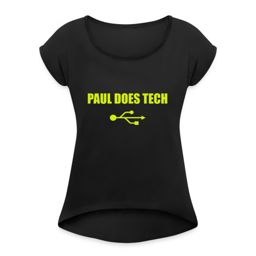 Paul Does Tech Yellow Logo With USB (MERCH) - Women's Roll Cuff T-Shirt