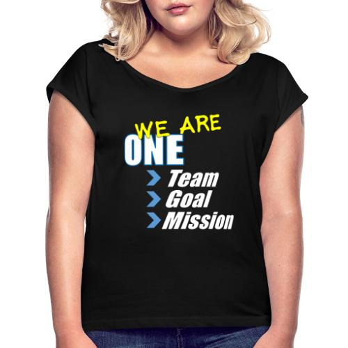 Team building: We are one - Women's Roll Cuff T-Shirt