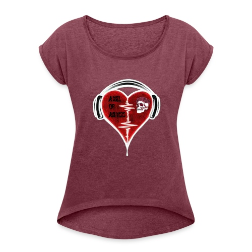 Axelofabyss Music in your heart - Women's Roll Cuff T-Shirt