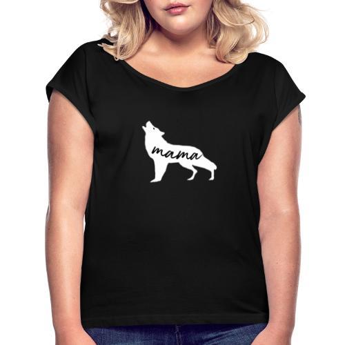Mama Wolf silhouette - Women's Roll Cuff T-Shirt