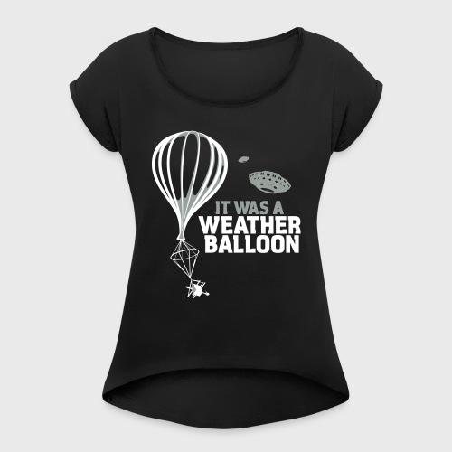 Weather Balloon UFO - Women's Roll Cuff T-Shirt