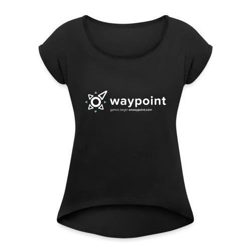 Waypoint Logo (Light Version) - Women's Roll Cuff T-Shirt