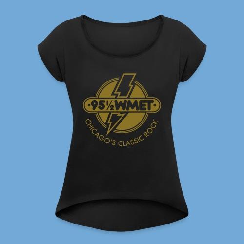 WMET logo (variable color) - Women's Roll Cuff T-Shirt