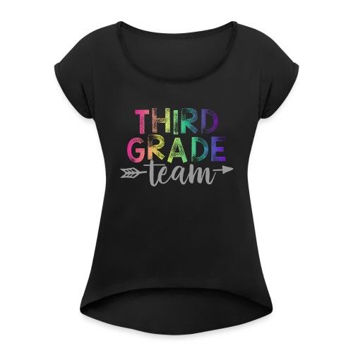Third Grade Team Teacher T-Shirts Rainbow - Women's Roll Cuff T-Shirt
