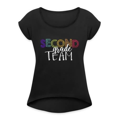 Second Grade Team Grade Level Team Teacher T-Shirt - Women's Roll Cuff T-Shirt