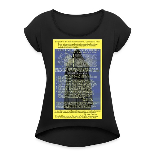 Light Time Dimension Theory: Dr. Elliot McGucken - Women's Roll Cuff T-Shirt