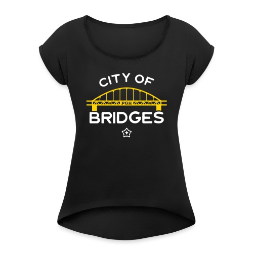 Pittsburgh City Of Bridges - Women's Roll Cuff T-Shirt