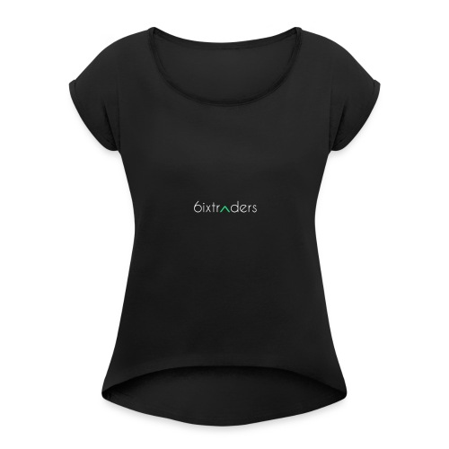 6ixtraders Tee - Women's Roll Cuff T-Shirt