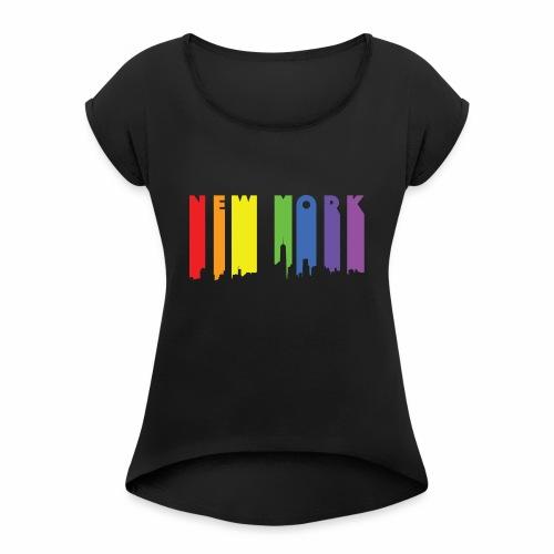New York design Rainbow - Women's Roll Cuff T-Shirt