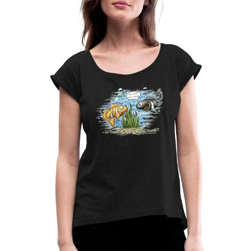 when clownfishes meet - Women's Roll Cuff T-Shirt