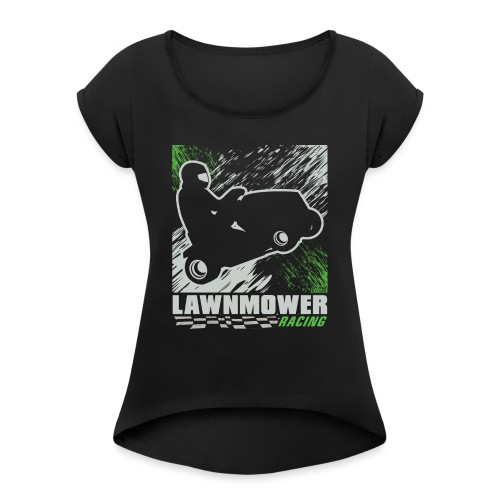 Lawnmower Racing Abstract - Women's Roll Cuff T-Shirt