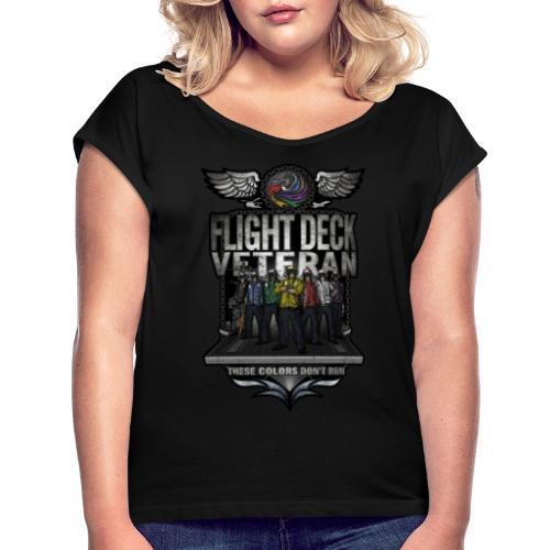Flight Deck Veteran These Colors Don't Run - Women's Roll Cuff T-Shirt