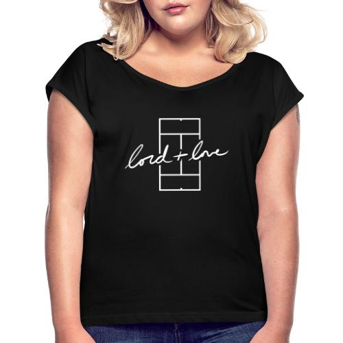 Lord+Love Court - Women's Roll Cuff T-Shirt