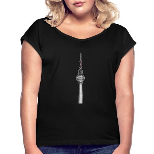 TV-Tower Berlin - Women's Roll Cuff T-Shirt