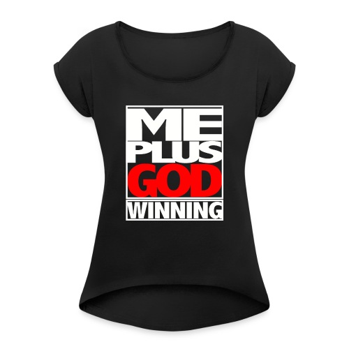 ME GOD WIN WHT - Women's Roll Cuff T-Shirt