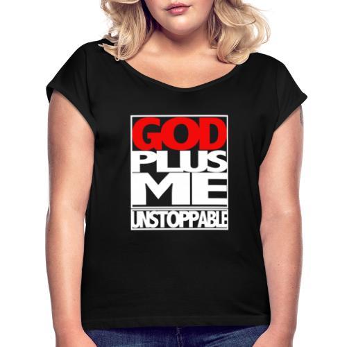 GOD PLUS ME WHT_T - Women's Roll Cuff T-Shirt