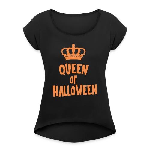 Queen of halloween - Women's Roll Cuff T-Shirt