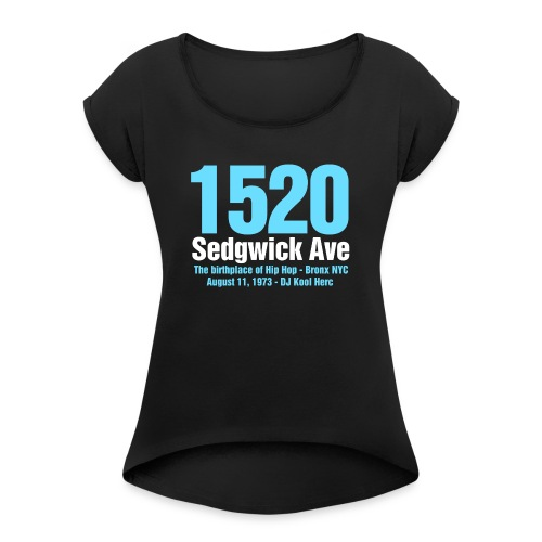 The Birthplace of Hip Hop - Women's Roll Cuff T-Shirt