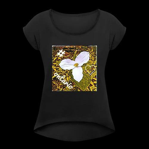 Trillium Ontario - Women's Roll Cuff T-Shirt