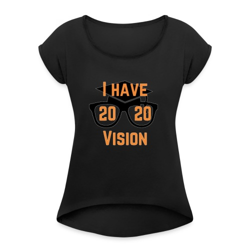 Class of 2020 Vision - Women's Roll Cuff T-Shirt