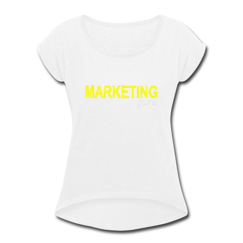 Marketing Guru - Women's Roll Cuff T-Shirt