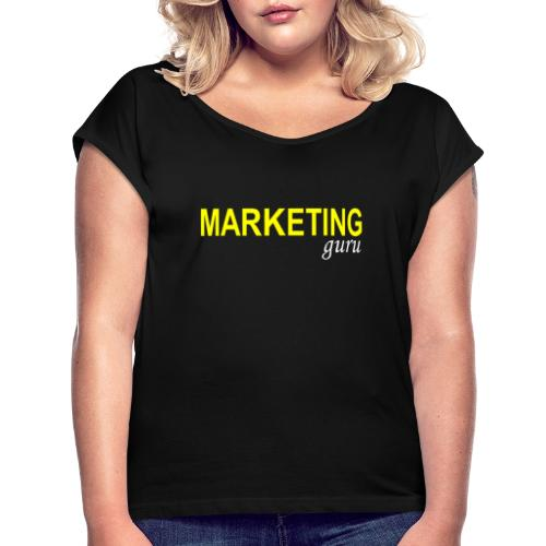 Marketing Guru - Women's Roll Cuff T-Shirt