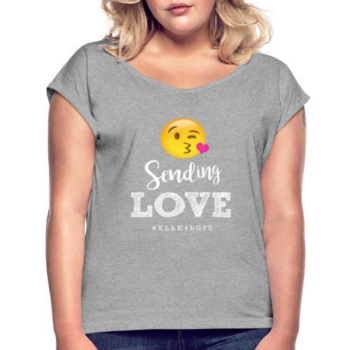 Sending Love - Women's Roll Cuff T-Shirt