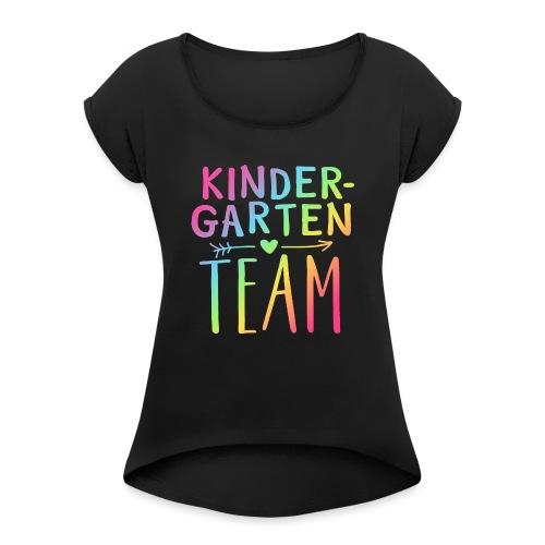 Kindergarten Team Neon Rainbow Teacher T-Shirts - Women's Roll Cuff T-Shirt